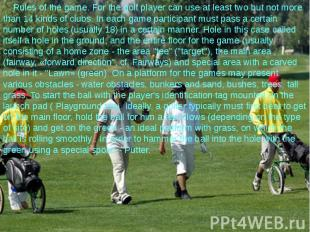 Rules of the game. For the golf player can use at least two but not more than 14