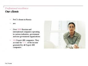 Professional excellence Our clients PwC's clients in Russia are: Over 2000 Russi