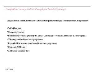 Competitive salary and solid employee benefits package All graduates would like