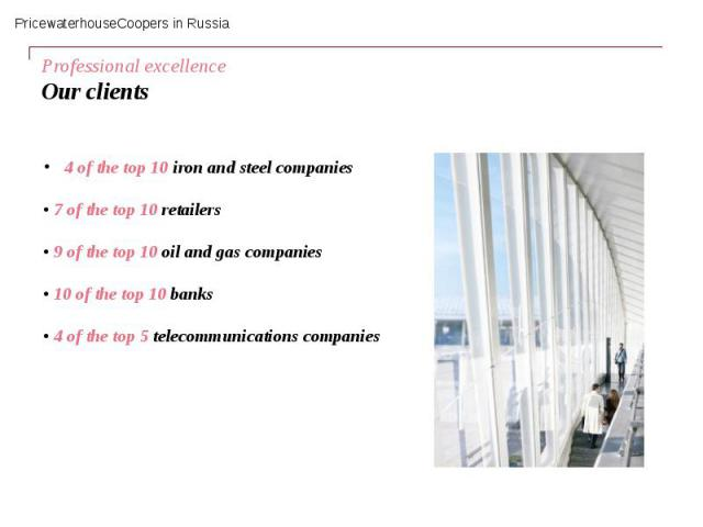 Professional excellence Our clients