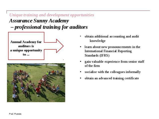 Unique training and development opportunities Assurance Sunny Academy – professional training for auditors obtain additional accounting and audit knowledge learn about new pronouncements in the International Financial Reporting Standards (IFRS) gain…