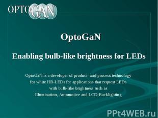 OptoGaN Enabling bulb-like brightness for LEDs