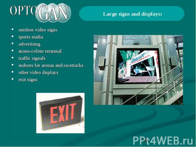 outdoor video signs outdoor video signs sports stadia advertising mono-colour terminal traffic signals indoors for arenas and racetracks other video displays exit signs