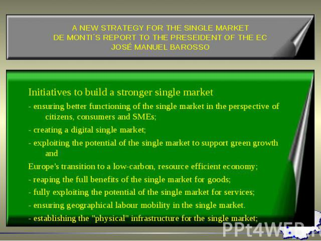 Initiatives to build a stronger single market - ensuring better functioning of the single market in the perspective of citizens, consumers and SMEs; - creating a digital single market; - exploiting the potential of the single market to support green…