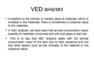 VED анализ In addition to the intrinsic or market value of materials, which is i