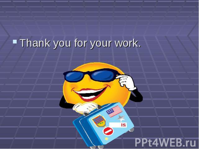 Thank you for your work. Thank you for your work.
