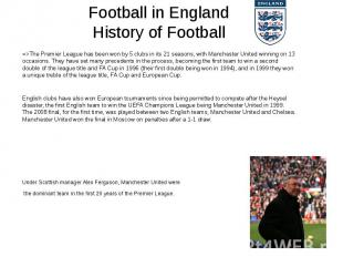 Football in England History of Football =>The Premier League has been won by