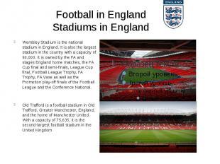 Football in England Stadiums in England Wembley Stadiumis thenationa