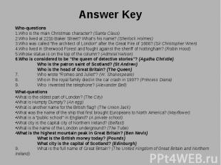 Who-questions Who-questions Who is the main Christmas character? (Santa Claus) W