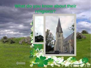 What do you know about their religions?
