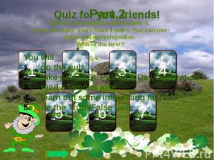 Quiz for you, friends!