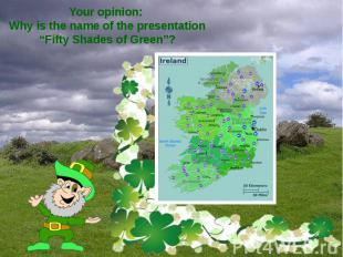 """Your opinion: Why is the name of the presentation """"Fifty Shades of Green""""?"""