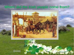 Where did the Irish people come from?
