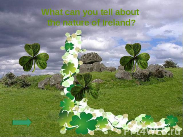 What can you tell about the nature of Ireland?