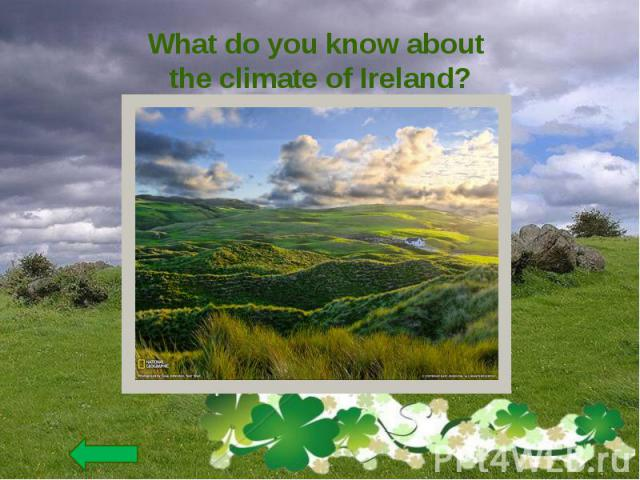 What do you know about the climate of Ireland?