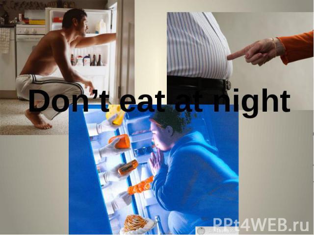 Don't eat at night