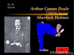 Arthur Conan Doyle and his character Sherlock Holmes