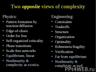 Two opposite views of complexity Physics: Pattern formation by reaction/diffusio