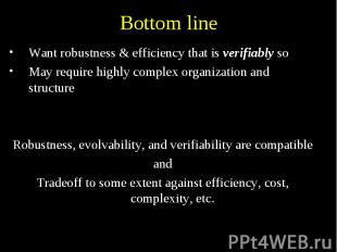 Bottom line Want robustness & efficiency that is verifiably so May require h