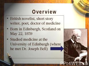 British novelist, short story writer, poet, doctor of medicine British novelist,