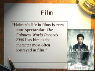 """""""Holmes's life in films is even more spectacular. The Guinness World Records 200"""