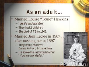 "Married Louise ""Touie"" Hawkins Married Louise ""Touie"" Hawkins ""gentle and amiabl"