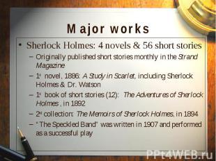 Sherlock Holmes: 4 novels & 56 short stories Sherlock Holmes: 4 novels &
