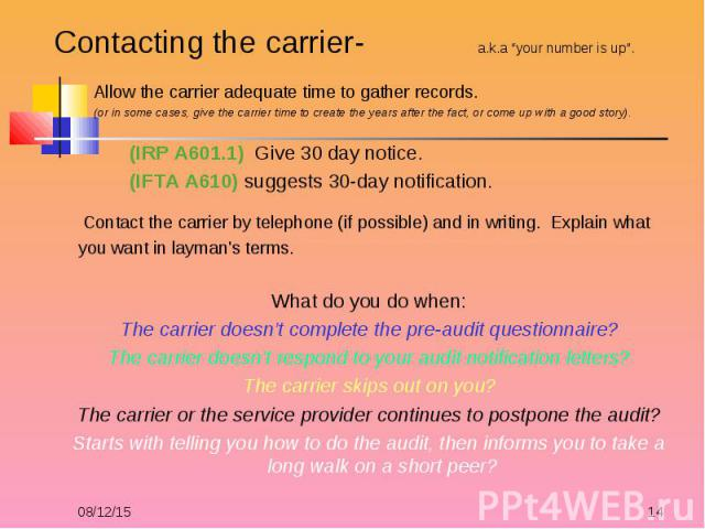 """Contacting the carrier- a.k.a """"your number is up"""". Contacting the carrier- a.k.a """"your number is up"""". Allow the carrier adequate time to gather records. (or in some cases, give the carrier time to create the years after the fact, or come up with a g…"""