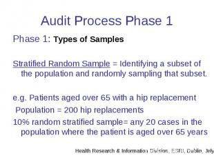 Audit Process Phase 1 Phase 1: Types of Samples Stratified Random Sample = Ident