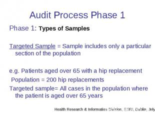 Audit Process Phase 1 Phase 1: Types of Samples Targeted Sample = Sample include