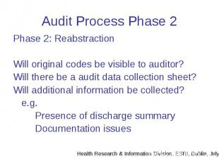 Audit Process Phase 2 Phase 2: Reabstraction Will original codes be visible to a