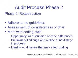 Audit Process Phase 2 Phase 2: Reabstraction Adherence to guidelines Assessment