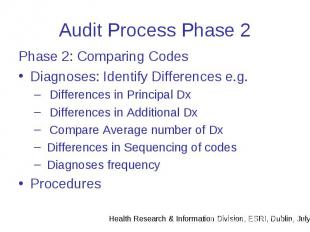 Audit Process Phase 2 Phase 2: Comparing Codes Diagnoses: Identify Differences e