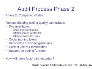 Audit Process Phase 2 Phase 2: Comparing Codes Factors affecting coding quality