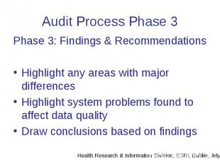 Audit Process Phase 3 Phase 3: Findings & Recommendations Highlight any area
