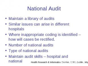 National Audit Maintain a library of audits Similar issues can arise in differen