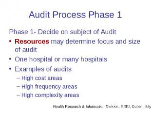 Audit Process Phase 1 Phase 1- Decide on subject of Audit Resources may determin