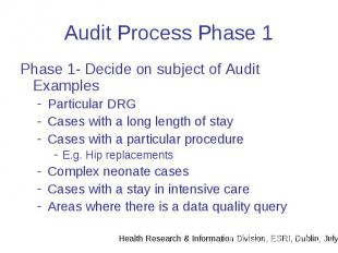 Audit Process Phase 1 Phase 1- Decide on subject of Audit Examples Particular DR