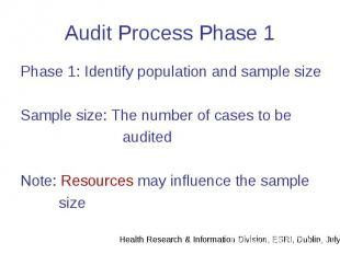 Audit Process Phase 1 Phase 1: Identify population and sample size Sample size: