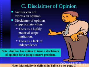 C. Disclaimer of Opinion Auditor can not express an opinion. Disclaimer of opini