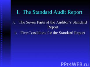 I. The Standard Audit Report The Seven Parts of the Auditor's Standard Report Fi