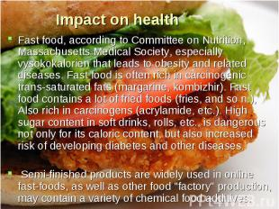 Fast food, according to Committee on Nutrition, Massachusetts Medical Society, e