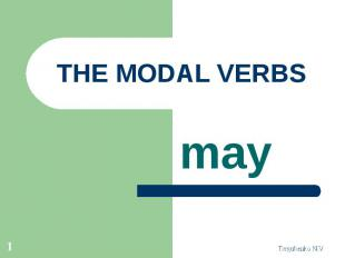 THE MODAL VERBS may