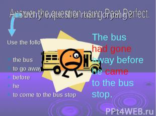 Why was the man crying? Use the following words: the bus to go away before he to