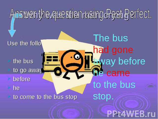 Why was the man crying? Use the following words: the bus to go away before he to come to the bus stop