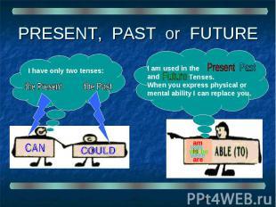 PRESENT, PAST or FUTURE