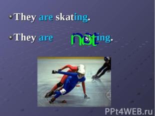 They are skating. They are skating. They are skiing.