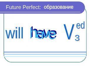 Future Perfect: