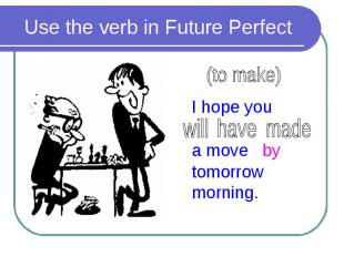 Use the verb in Future Perfect
