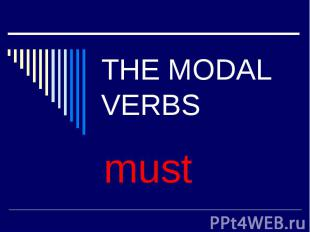 THE MODAL VERBS must